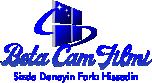 Beta Cam Filmi | Cam Filmleri | Cam Filmi Özellikleri